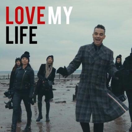 Love My Life Robbie Williams
