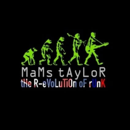 Mams Taylor - <br />The R-Evolution of Runk